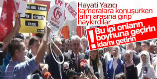 Şehit yakınları, Hayati Yazıcı'ya 'idamı getirin' dedi