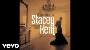 <b>Stacey Kent</b> - Double Rainbow (Audio) - YouTube