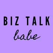 Biz Talk Babe