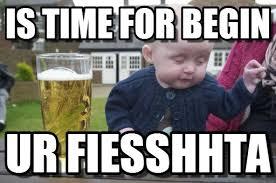 Is Time For Begin - Drunk Baby meme on Memegen via Relatably.com