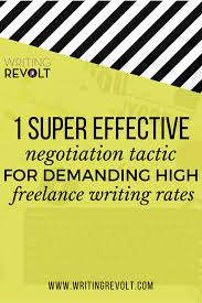 how to negotiate and demand high lance writing rates negotiate high lance writing rates