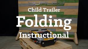 Burley (2016-<b>2018</b>) <b>Child</b> Trailer <b>Folding</b> | Instructional - YouTube