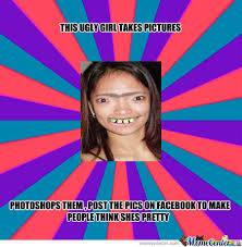 Photoshop Is A Ugly Girls Most Powerful Weapon. by overthelimit ... via Relatably.com