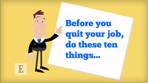 before you quit your job do these 10 things
