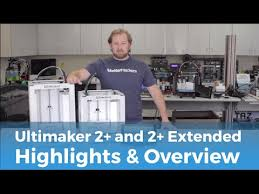 <b>Ultimaker 2</b>+ and 2+ <b>Extended</b> 3D Printer Highlights & Overview ...