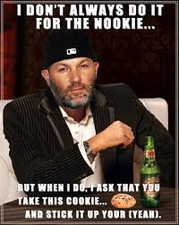 I dont always do it for the nookie... | Limp Bizkit! | Pinterest via Relatably.com