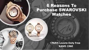 6 Reasons to Purchase SWAROVSKI Watches - Paris Louvre Duty ...