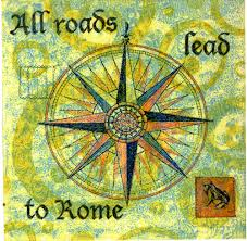 Image result for all roads lead to Rome