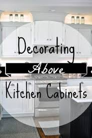 ideas for decorating above kitchen cabinets above cabinet lighting