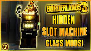 Borderlands 3 - HIDDEN SLOT MACHINE That Gives CLASS MODS ...