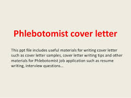 phlebotomist cover letter this ppt file includes useful materials for writing cover letter such as cover phlebotomist cover letter