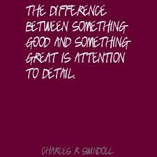 quotes about attention to detail quotes about attention to detail