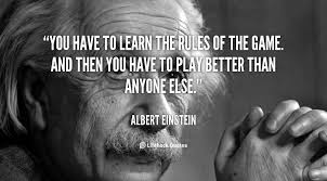 quote-Albert-Einstein-you-have-to-learn-the-rules-of-1-41122.png via Relatably.com