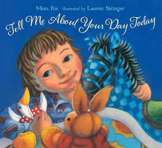 tell me about your day today book by mem fox lauren stringer cvr9781416990062 9781416990062 hr tell me about