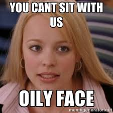YOU CANT SIT WITH US OILY FACE - mean girls | Meme Generator via Relatably.com