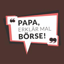 Papa, erklär mal Börse!