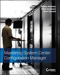 <b>Mastering System</b> Center Configuration Manager (Engels) door ...