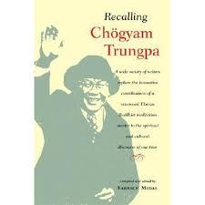<b>Recalling Chogyam</b> Trungpa by <b>Fabrice Midal</b> | 9781590302071 ...