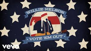 <b>Willie Nelson</b> - Vote 'Em Out - YouTube