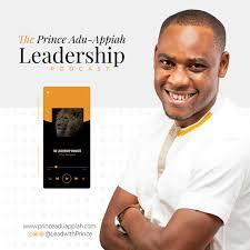 Prince Adu-Appiah Leadership Podcast