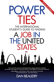 power ties the international student s guide to finding a job in power ties the international student s guide to finding a job in the united states revised and updated dan beaudry 9781503104259 amazon com books