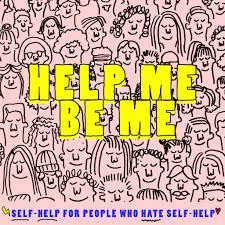 Help Me Be Me