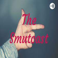 The Smutcast