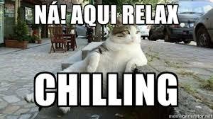 Ná! Aqui relax Chilling - lazy cat | Meme Generator via Relatably.com