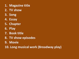 magazine title tv show song essay chapter play book  magazine title tv show song essay