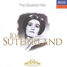 Dame <b>Joan Sutherland</b> - <b>Joan Sutherland - The</b> Greatest Hits ...