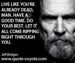 Jeff Bridges quotes - Quote Coyote via Relatably.com