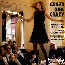 Crazy <b>Girl Crazy</b> - Barbara Hannigan