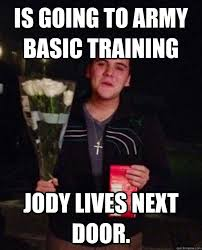 Is going to Army basic training Jody lives next door. - Friendzone ... via Relatably.com