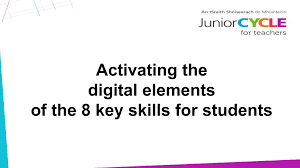 whole school cpd supports key skills junior cycle for activating the digital elements of the key skills