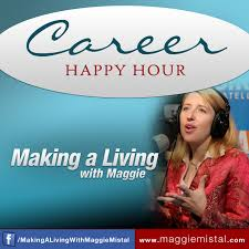 making a living maggie maggie mistal career coach welcome to making a living the podcast