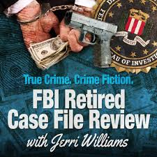FBI Retired Case File Review with Jerri Williams