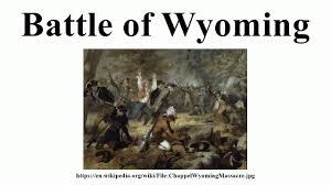 「Battle of Wyoming」の画像検索結果