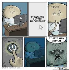 Press Any Button by pablostanley - Meme Center via Relatably.com