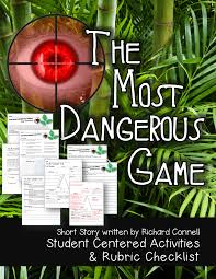 the most dangerous game activities and rubric checklist student the most dangerous game student centered activities and rubric checklist