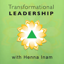 Transformational Leadership with Henna Inam