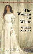 The <b>Woman</b> in White by <b>Wilkie Collins</b> - Free at Loyal Books