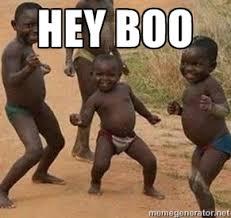 Hey boo - african children dancing | Meme Generator via Relatably.com