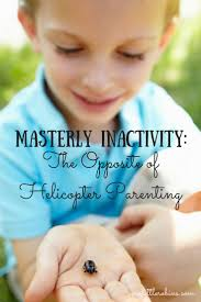 melhores ideias sobre helicopter parent no masterly inactivity the opposite of helicopter parenting