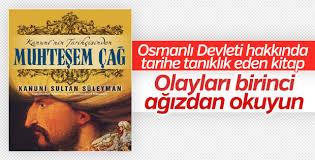 Celalzade Mustafa Çelebi'nin kaleminden Muhteşem Çağ