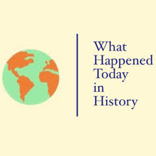 What Happened Today in History