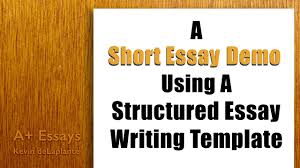 a short essay demo using a structured essay writing template   youtube a short essay demo using a structured essay writing template
