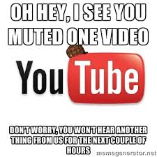 OH hey, i see you muted one video Don't worry, you won't hear ... via Relatably.com