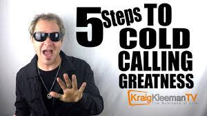 5 steps to cold calling greatness kraig kleeman an error occurred