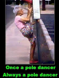 Once a pole dancer | Funny Dirty Adult Jokes, Memes & Pictures via Relatably.com