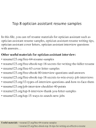 optician resume example cipanewsletter top8opticianassistantresumesamples 150707012536 lva1 app6892 thumbnail 4 jpg cb u003d1436232381 from slideshare net